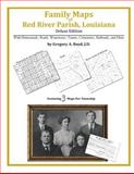 Family Maps of Red River Parish, Louisiana, Deluxe Edition : With Homesteads, Roads, Waterways, Towns, Cemeteries, Railroads, and More, Boyd, Gregory A., 1420315250