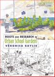 Roots and Research in Urban School Gardens 9781433115257