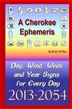 A Cherokee Ephemeris 13, Brian Wilkes, 1490545255