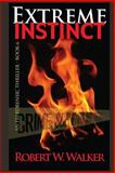 Extreme Instinct, Robert Walker, 1495425258