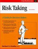Risk Taking : A Guide for Decision Makers, Herbert S. Kindler, 1560525258