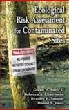 Ecological Risk Assessment for Contaminated Sites, Suter, Glenn W. and Efroymson, Rebecca A., 1566705258