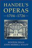 Handel's Operas, 1704-1726, Dean, Winton and Knapp, John Merrill, 1843835258