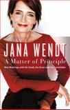 A Matter of Principle : New Meetings with the Good, the Great and the Formidable, Wendt, Jana, 0522855253