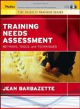 Training Needs Assessment : Methods, Tools, and Techniques, Barbazette, Jean, 0787975257