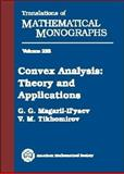 Convex Analysis : Theory and Applications, Magaril-Il'yaev, G. G. and Tikhomirov, V. M., 0821835254