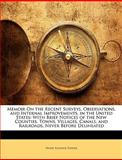 Memoir on the Recent Surveys, Observations, and Internal Improvements, in the United States, Henry Schenck Tanner, 1141365251