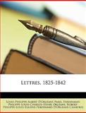 Lettres, 1825-1842, Louis-Philippe Paris and Louis Philippe Albert d'Orleans Paris, 1148395253
