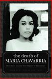 The Death of Maria Chavarria, John G. Deaton, 1462055257
