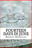 Fourteen Days in June, Robert Henricks, 1495965252