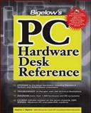 Bigelow's PC Hardware Desk Reference, Bigelow, Stephen J., 0072225254