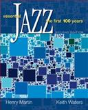 Essential Jazz : The First 100 Years, Martin, Henry and Waters, Keith, 0495505250