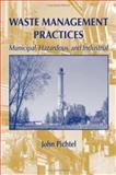 Waste Management Practices : Hazardous, Municipal, and Industrial, Vyska, 0849335256