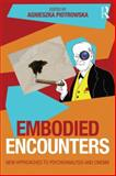 Embodied Encounters : New Approaches to Psychoanalysis and Cinema, , 1138795259