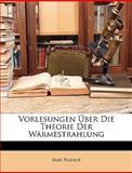 Vorlesungen Über Die Theorie Der Wärmestrahlung, Max Planck, 114647525X