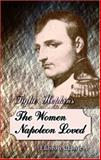 The Women Napoleon Loved, Hopkins, Tighe, 1402195257