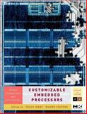 Customizable Embedded Processors : Design Technologies and Applications, Ienne, Paolo and Leupers, Rainer, 0123695260