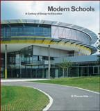 Modern Schools : A Century of Design for Education, Hille, R. Thomas, 0470575263