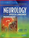 Neurology for the Speech-Language Pathologist, Webb, Wanda and Adler, Richard K., 0750675268