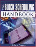 The Block Scheduling Handbook, Queen, J. Allen, 0761945261