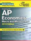 Cracking the AP Economics Macro and Micro Exams, 2015 Edition, Princeton Review, 0804125260