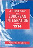 History of European Integration Since 1914, Stirk, Peter, 0826455263