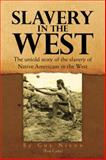 Slavery in the West, Guy Nixon (Red Corn), 1462865267