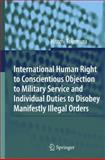 International Human Right to Conscientious Objection to Military Service and Individual Duties to Disobey Manifestly Illegal Orders, Takemura, Hitomi, 3540705260