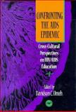 Confronting the AIDS Epidemic : Cross-Cultural Perspectives on HIV/AIDS Education, , 086543526X