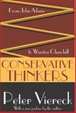 Conservative Thinkers : From John Adams to Winston Churchill, Viereck, Peter, 1412805260