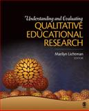 Understanding and Evaluating Qualitative Educational Research, Marilyn V. Lichtman, 1412975263