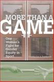 More Than a Game : One Woman's Fight for Gender Equity in Sport, Pemberton, Cynthia Lee A., 1555535267