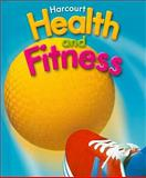 Health and Fitness, Harcourt School Publishers Staff, 0153375264