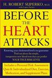 Before the Heart Attacks, Robert H. Superko and Laura Tucker, 0452285267