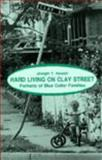 Hard Living on Clay Street