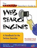 The Extreme Searcher's Guide to Web Search Engines, Randolph Hock, 0910965269