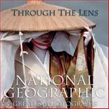 Through the Lens, U. S. National Geographic Society Staff, 1426205260