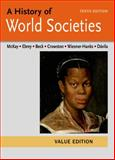 A History of World Societies Value, Combined Volume, McKay, John P. and Buckley Ebrey, Patricia, 1457685264