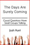 The Days Are Surely Coming, Josh Hunt, 1500695262