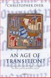 An Age of Transition? : Economy and Society in England in the Later Middle Ages, Dyer, Christopher, 019921526X