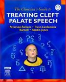 The Clinician's Guide to Treating Cleft Palate Speech, Peterson-Falzone, Sally J. and Hardin-Jones, Mary A., 0323025269