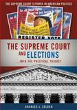 The Supreme Court and Elections, Charles L. Zelden, 0872895262