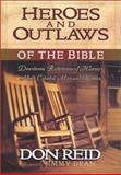 Heroes and Outlaws of the Bible, Don Reid, 0892215267