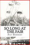 So Long at the Fair: Book 5 in the Reverend Bernard Paltoquet Mystery Series (a Reverend Paltoquet Novel), Pat Herbert, 149734526X