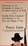 Instructions for the Government of Armies of the United States in the Field [with] Guerilla Parties Considered with References to the Laws and Usages of War, Lieber, Francis, 1584775262