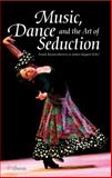 Music, Dance and the Art of Seduction, , 9059725263