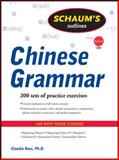Schaum's Outline of Chinese Grammar, Ross, Claudia, 0071635262