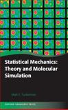 Statistical Mechanics : Theory and Molecular Simulation, Tuckerman, Mark, 0198525265
