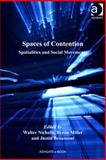 Spaces of Contention : Spatialities of Social Movements, Nicholls, Walter and Beaumont, Justin, 0754695263