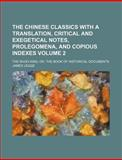The Chinese Classics with a Translation, Critical and Exegetical Notes, Prolegomena, and Copious Indexes Volume 2; the Shoo King, or, the Book of Hist, James Legge, 1159815267